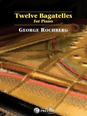 12 Bagatelles - George Rochberg - Partition - Piano - laflutedepan.com