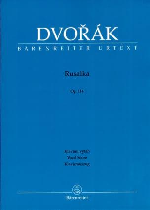 Rusalka Opus 114 DVORAK Partition Opéras - laflutedepan