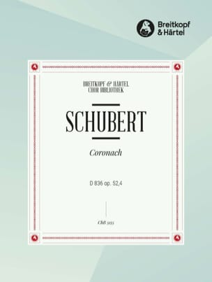 SCHUBERT - Coronach D 836 Opus 52-4 - Partition - di-arezzo.es