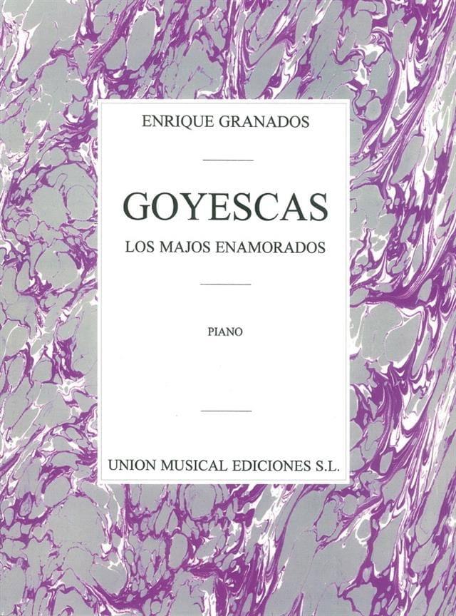 Goyescas - GRANADOS - Partition - Piano - laflutedepan.com