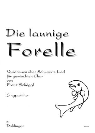 Die launige Forelle Franz Schöggl Partition Chœur - laflutedepan