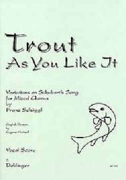 Trout As You Like It Franz Schöggl Partition Chœur - laflutedepan