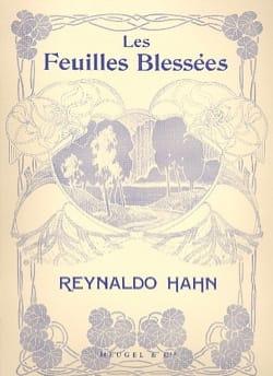Les Feuilles Blessées Reynaldo Hahn Partition Mélodies - laflutedepan