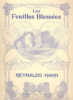 Les Feuilles Blessées - Reynaldo Hahn - Partition - laflutedepan.com