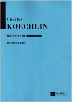 Mélodies et Chansons Charles Koechlin Partition laflutedepan