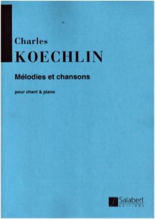 Mélodies et Chansons - Charles Koechlin - Partition - laflutedepan.com