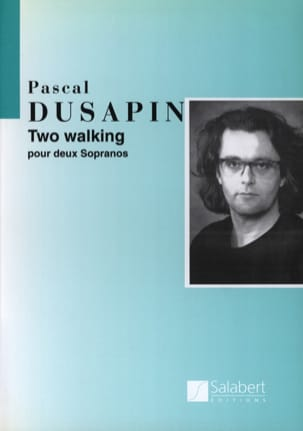 2 Walking. Pascal Dusapin Partition Duos - laflutedepan