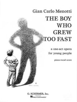The Boy Who Grew To Fast Gian-Carlo Menotti Partition laflutedepan