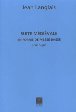 Suite médiévale Jean Langlais Partition Orgue - laflutedepan