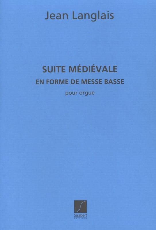 Suite médiévale - Jean Langlais - Partition - Orgue - laflutedepan.com
