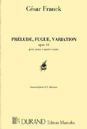Prélude, Fugue et Variation Opus 18. 4 Mains. - laflutedepan.com