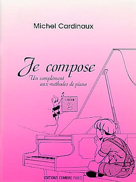 Je Compose - Cahier 2 M Cardinaux Partition Piano - laflutedepan