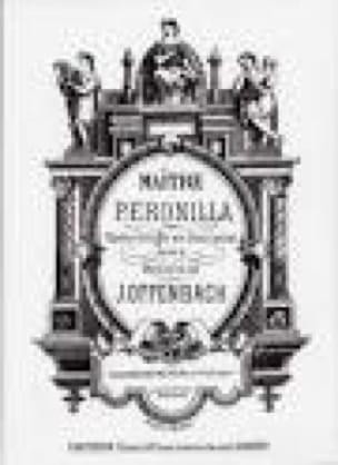 Maître Peronilla - OFFENBACH - Partition - Opéras - laflutedepan.com