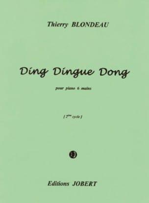 Ding, Dingue, Dong. 6 Mains - Thierry Blondeau - laflutedepan.com