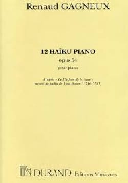 12 Haïkus Opus 54 Renaud Gagneux Partition Piano - laflutedepan