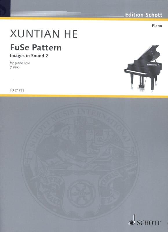 Fuse Pattern - Xuntian He - Partition - Piano - laflutedepan.com