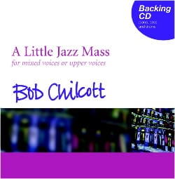 CD d' Accompagnement de la Little Jazz Mass Bob Chilcott laflutedepan