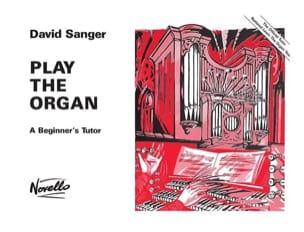 Play The Organ Volume 1 David Sanger Partition Orgue - laflutedepan