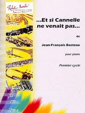Et Si Cannelle Ne Venait Pas Jean-François Basteau laflutedepan