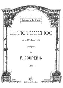François Couperin - Tic-Toc-Choc Ou les Maillotins - Partition - di-arezzo.fr