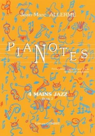 Pianotes 4 Mains Jazz Volume 2 - Jean-Marc Allerme - laflutedepan.com