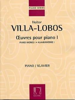 Oeuvres Pour Piano Volume 1 VILLA-LOBOS Partition Piano - laflutedepan