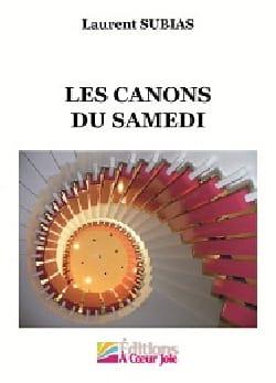 Les Canons du samedi Laurent Subias Partition Chœur - laflutedepan
