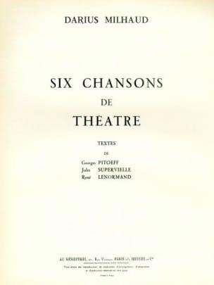 6 Chansons De Théâtre MILHAUD Partition Mélodies - laflutedepan