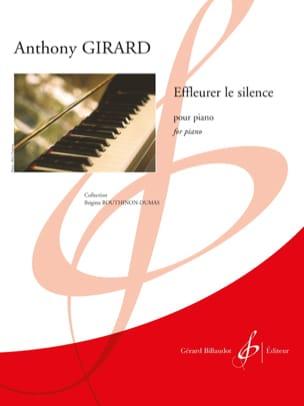 Effleurer le silence Anthony Girard Partition Piano - laflutedepan
