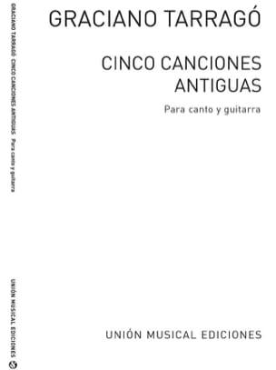 5 Canciones Antiguas Graciano Tarrago Partition Guitare - laflutedepan