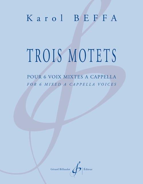 3 motets - Karol Beffa - Partition - Chœur - laflutedepan.com