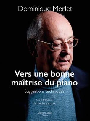 Vers une bonne maîtrise du piano Dominique Merlet Livre laflutedepan