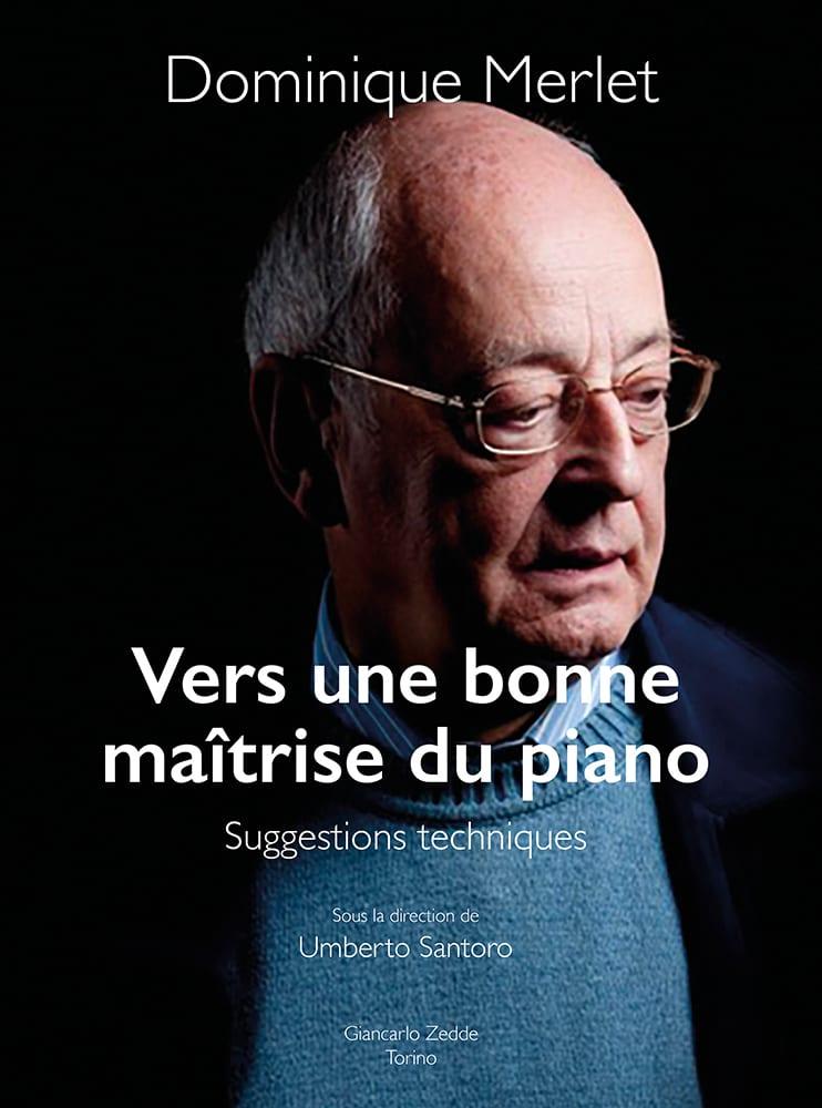 Vers une bonne maîtrise du piano - Dominique Merlet - laflutedepan.com
