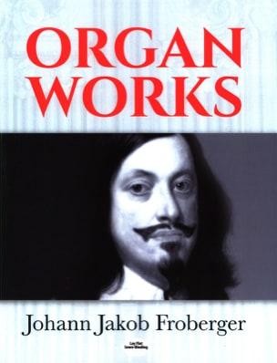 Organ Works Johann Jakob Froberger Partition Orgue - laflutedepan