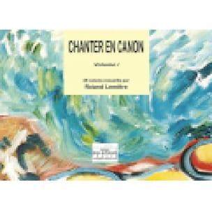 Chanter En Canon Volume 1 - Partition - Chœur - laflutedepan.com