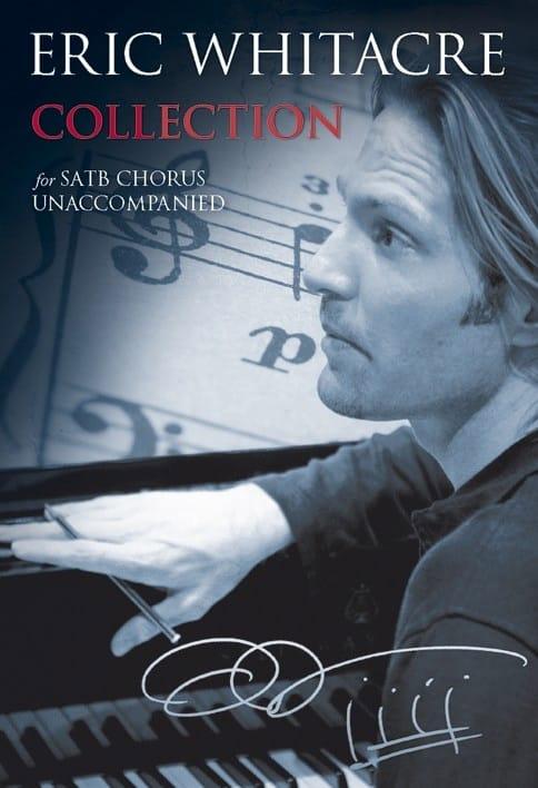 Collection - Eric Whitacre - Partition - Chœur - laflutedepan.com