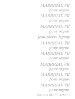 Madrigal 7 Jean-Pierre Leguay Partition Orgue - laflutedepan