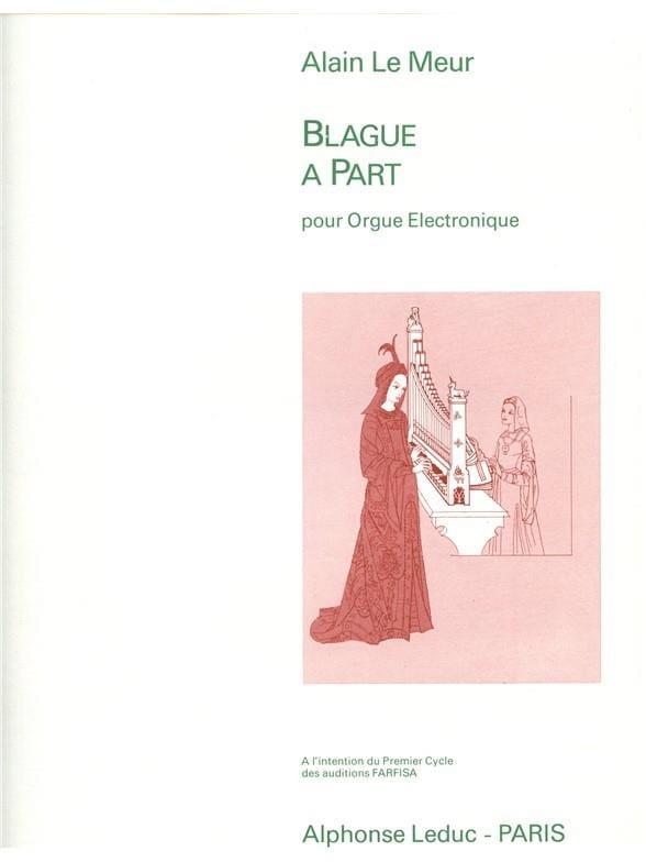 Blague A Part - Meur Alain Le - Partition - Orgue - laflutedepan.com