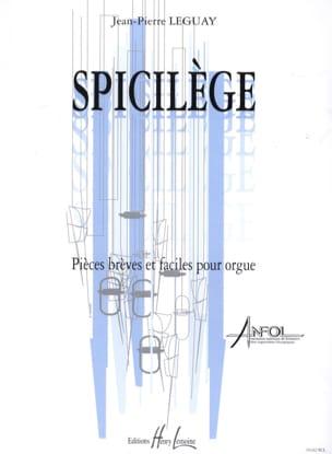Spicilège Jean-Pierre Leguay Partition Orgue - laflutedepan