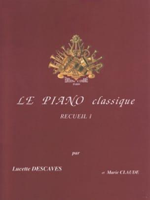 Le Piano Classique Volume 1 - Lucette Descaves - laflutedepan.com