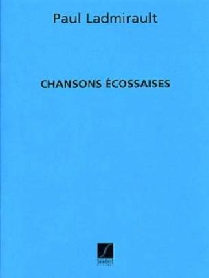 Chansons Ecossaises - Paul Ladmirault - Partition - laflutedepan.com