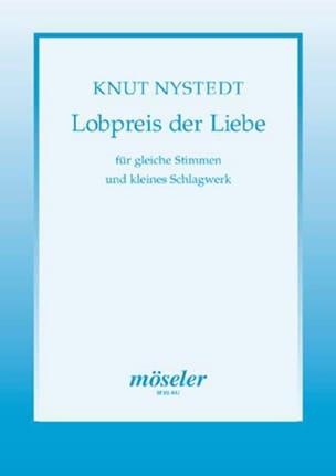 Lobpreis der Liebe Opus 72 Knut Nystedt Partition Chœur - laflutedepan