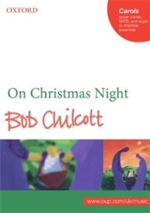On Christmas Night - Bob Chilcott - Partition - laflutedepan.com