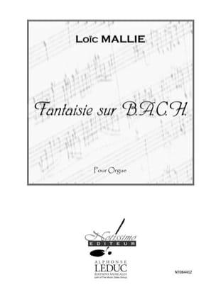 Fantaisie sur B.A.C.H. Loïc Mallié Partition Orgue - laflutedepan