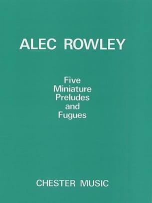 5 miniature preludes et fugues Alec Rowley Partition laflutedepan