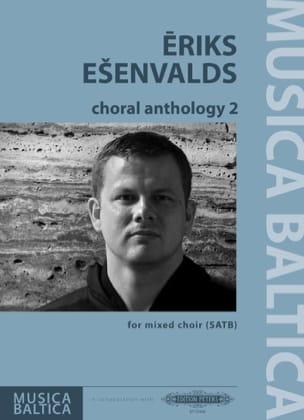 Choral Anthology 2 Eriks Esenvalds Partition Chœur - laflutedepan