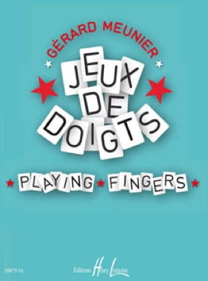 Jeux de Doigts - Gérard Meunier - Partition - Piano - laflutedepan.com