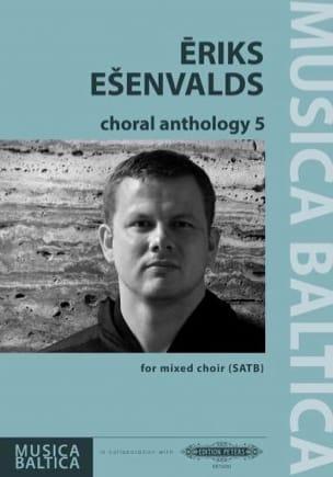 Choral Anthology 5 Eriks Esenvalds Partition Chœur - laflutedepan