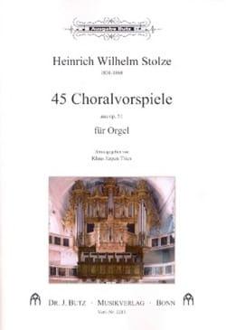 45 Choralvorspiele de L'op. 51 Heinrich Wilhelm Stolze laflutedepan