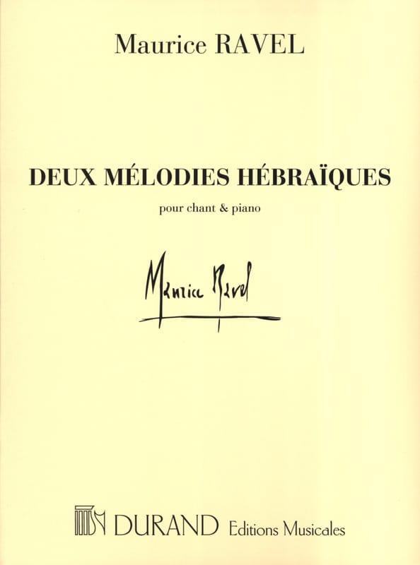 2 Mélodies Hébraïques - RAVEL - Partition - laflutedepan.com